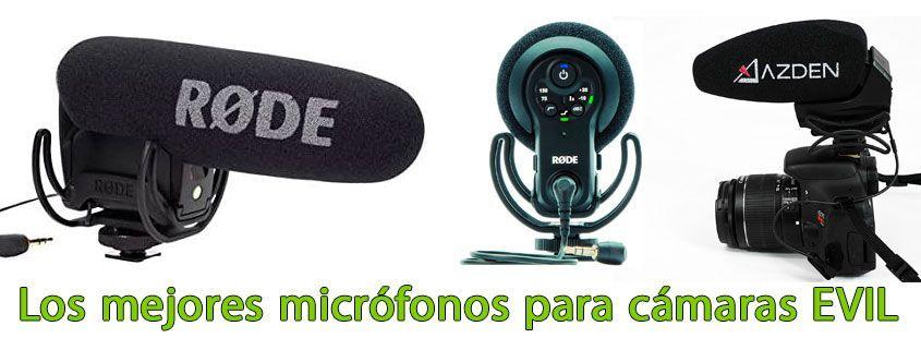 Los mejores micrófonos para cámaras EVIL
