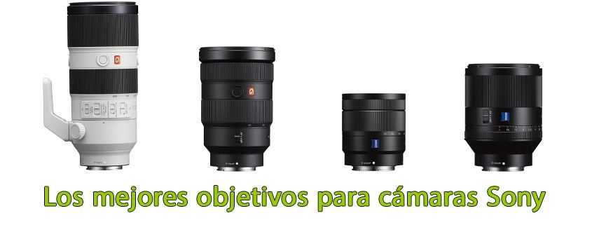 Los mejores objetivos para cámaras Sony