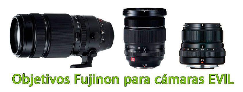 Objetivos Fujinon para cámaras Evil Fujifilm