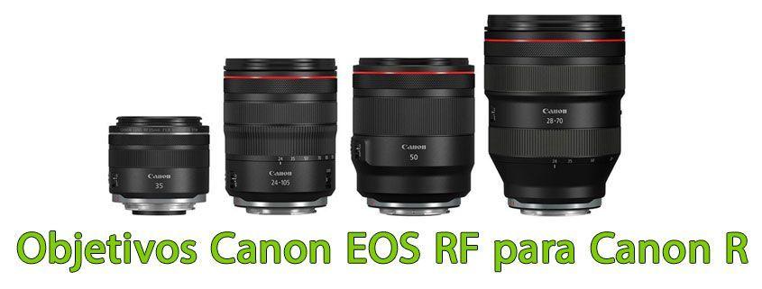 Objetivos Canon RF para Cámaras Evil Canon R
