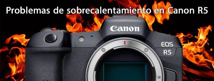 Problemas de sobrecalentamiento en Canon R5