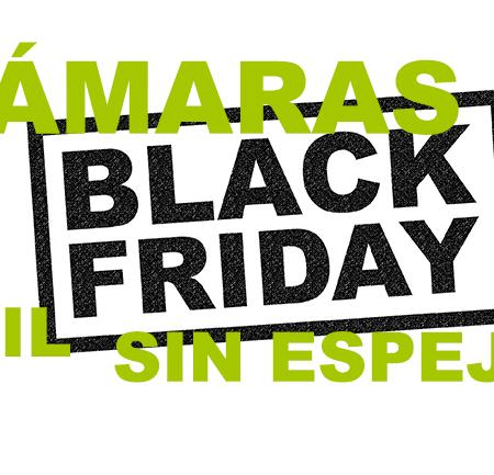 Black Friday Cámaras EVIL