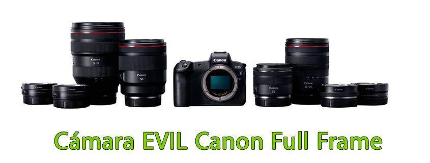 Cámara EVIL Canon Full Frame