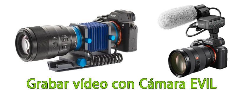 Mejores cámaras Evil para grabar vídeo