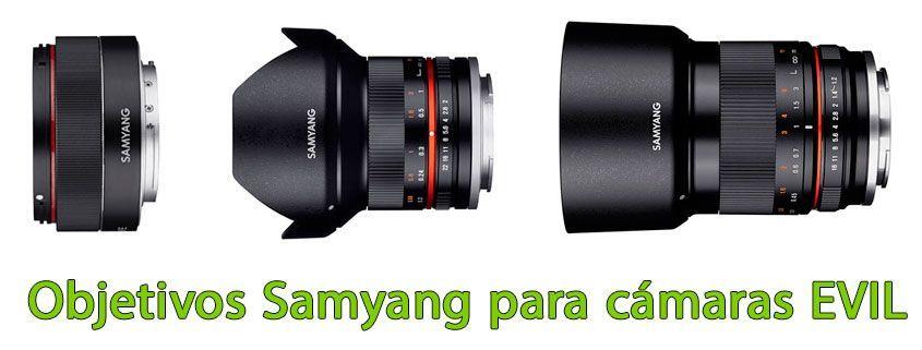 Objetivos Samyang para cámaras EVIL