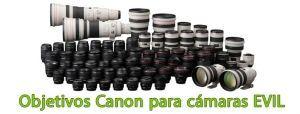 Objetivos Canon para cámaras EVIL